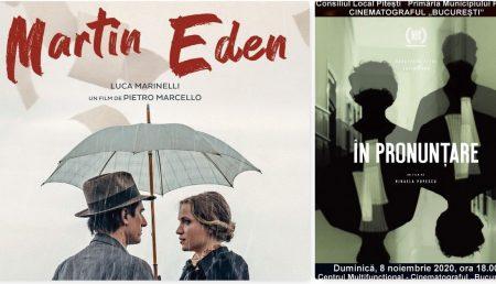 """""""MARTIN EDEN"""" ŞI """"ÎN PRONUNŢARE"""" – FILMELE ACESTUI WEEK-END LA CINEMATOGRAFUL """"BUCUREŞTI"""""""