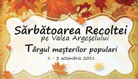 O nouă ediție a Sărbătorii Recoltei pe Valea Argeșelului, la Mioveni